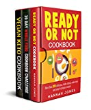 Ready Or Not, 30 Day Challenge, Fat as Fuel: 3 Healthy Cookbooks Super Pack Collection: Over 500 Proven, Delicious & Easy to Make Recipes for Weight Loss & Supercharging Your Health
