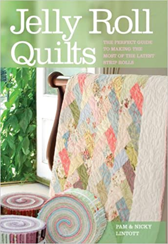 Jelly Roll Quilts: Pam Lintott, Nicky Lintott: 9780715328637 ... : jelly roll quilt books - Adamdwight.com
