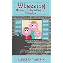 Wheezing: The Story of the Big Bad Wolf-With Asthma (Tangled Tales)