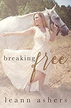 Breaking Free by [Ashers, LeAnn]