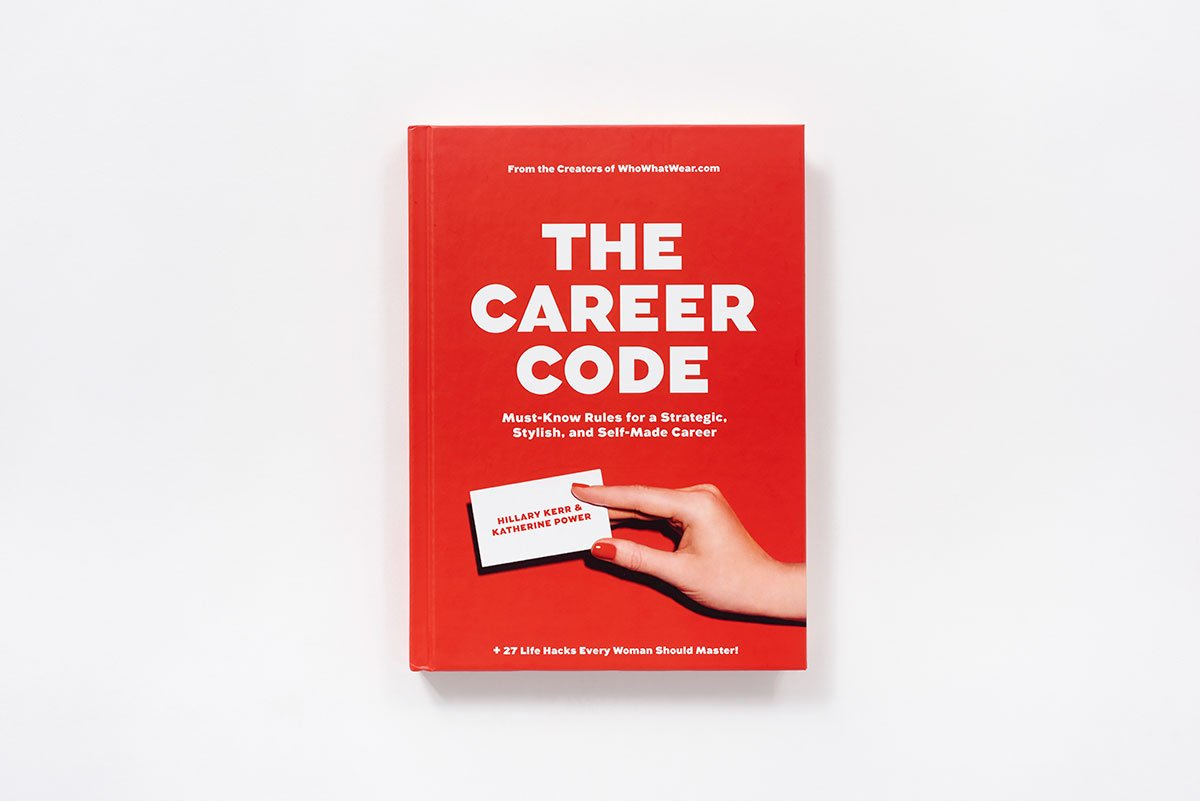 the career code must know rules for a strategic stylish and the career code must know rules for a strategic stylish and self made career hillary kerr katherine power 9781419718021 com books