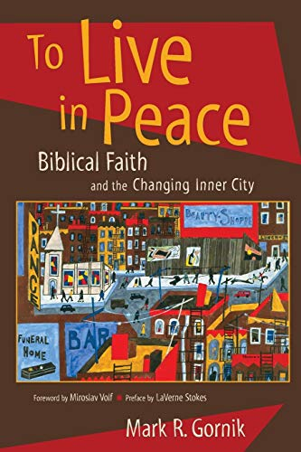 To Live in Peace: Biblical Faith and the Changing Inner City (Top Rated Cities To Live In The Us)