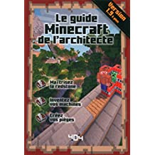 Le guide Minecraft de l'architecte - Version 1.10 (French Edition)