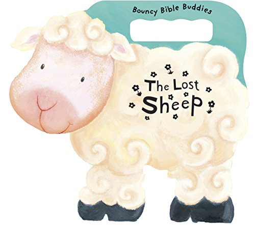 The Lost Sheep (Bouncy Bible Buddies) -