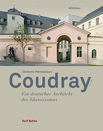 Clemens Wenzeslaus Coudray (1775-1845): Ein deutscher Architekt des Klassizismus