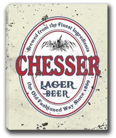 CHESSER Lager Beer Stretched Canvas Sign 16' x 20'