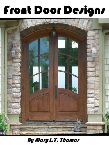 Front Door Designs And Styles: Choices of Many Fantastic Front Doors For Residential Houses