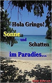 Hola Gringo! Sonne und Schatten im Paradies ...