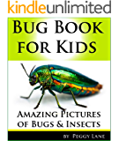 Bug Book for Kids: Amazing Pictures of Bugs and Insects! Learn Fun Facts in this Kids Book about Bugs from Australia