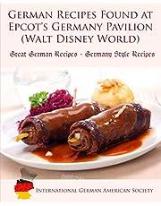 German Recipes Found at Epcot's Germany Pavilion (Walt Disney World): Great German Recipes - German Style Recipes