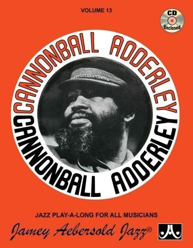 Jamey Aebersold Jazz -- Cannonball Adderley, Vol 13: Greatest Hits!, Book & CD (Jazz Play-A-Long for All Musicians) ebook