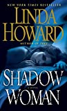 Shadow Woman: A Novel by  Linda Howard in stock, buy online here