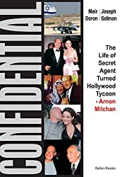 Confidential: The Life of Secret Agent Turned Hollywood Tycoon- Arnon Milchan