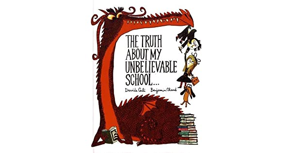 Amazon.com: The Truth About My Unbelievable School ...