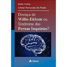 Doença de Willis-Ekbom ou Síndrome das Pernas Inquietas? (Portuguese Edition)