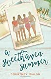 A Sweethaven Summer (The Sweethaven Circle) (Volume 1)