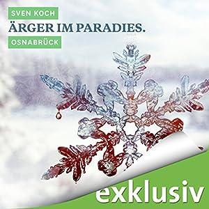 Ärger im Paradies. Osnabrück (Winterkrimi) Hörbuch