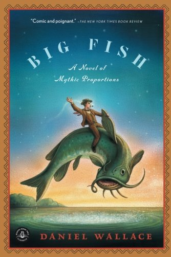 Big Fish: A Novel of Mythic Proportions Big Fish