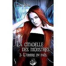 L'ombre du Faës: La citadelle des monstres, T2 (French Edition)