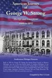 American Journey of George W Strong, Peter S. Centa, 1425972969