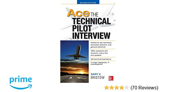 Ace The Technical Pilot Interview 2/E: Gary V  Bristow