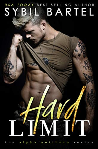 Hard Limit (The Alpha Antihero Series Book 1) by [Bartel, Sybil]