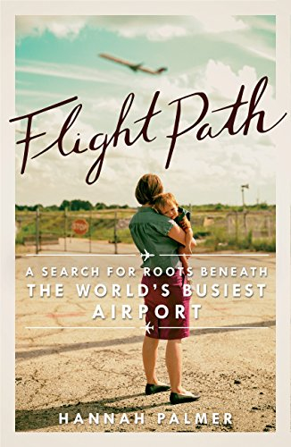 Flight Path: A Search for Roots beneath the World's Busiest Airport