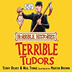 Horrible Histories: Terrible Tudors | Terry Deary,Martin Brown