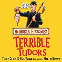 Horrible Histories: Terrible Tudors Audiobook by Terry Deary, Martin Brown Narrated by Terry Deary