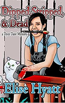 Dipped, Stripped and Dead (Daring Finds Book 1) by [Hyatt, Elise, Hoyt, Sarah A.]