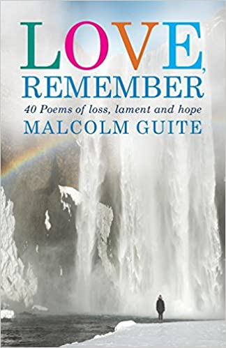 Remember 40 Poems of Loss Lament and Hope Love
