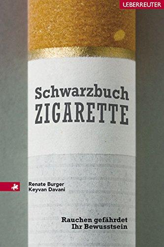 Schwarzbuch Zigarette: Rauchen gefährdet ihr Bewusstsein