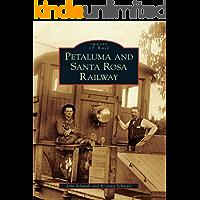 Petaluma and Santa Rosa Railway (Images of Rail)