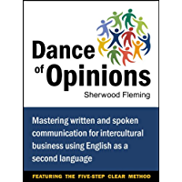 Dance of Opinions: Mastering Written and Spoken Communication for Intercultural Business Using English as a Second Language (English Edition)