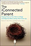 img - for The iConnected Parent: Staying Close to Your Kids in College (and Beyond) While Letting Them Grow Up book / textbook / text book