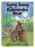 img - for Gang Gang and Baboomba Bear: Lessons Learned from a Funny-Looking Bear book / textbook / text book