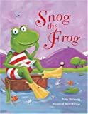 img - for Snog the Frog by Tony Bonning (2005-02-01) book / textbook / text book