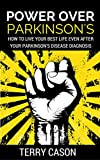 Power Over Parkinson's: How to Live Your Best Life Even After Your Parkinson's Disease Diagnosis Review