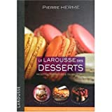 img - for Larousse des Desserts (French Edition) book / textbook / text book