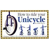 : How To Ride Your Unicycle