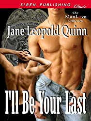 I'll Be Your Last (Siren Publishing Classic ManLove)