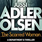 The Scarred Woman: Department Q, Book 7 Audiobook by Jussi Adler-Olsen Narrated by Saul Reichlin