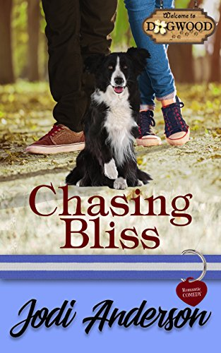 (Chasing Bliss: A Sweet Romantic Comedy (Dogwood Series Book)