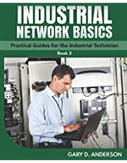 Industrial Network Basics: Practical Guides for the Industrial Technician (Book 3)