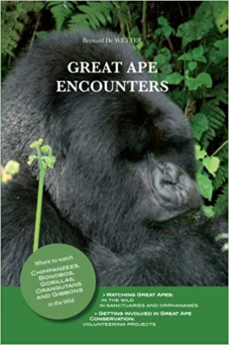 Lire en ligne Great Ape Encounters : Where to watch Chimpanzees, Bonobos, Gorillas, Orangutans and Gibbons in the Wild. Over sixty Locations described, in Africa and South-East Asia pdf ebook
