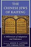 img - for The Chinese Jews of Kaifeng: A Millennium of Adaptation and Endurance book / textbook / text book