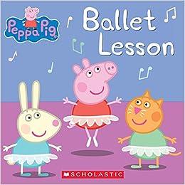 Ballet Lesson (Peppa Pig): Elizabeth Schaefer: 8601421406697: Amazon