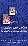 The Pequots in Southern New England: The Fall and Rise of an American Indian Nation (The Civilization of the American Indian Series)