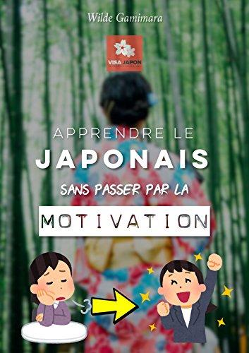 Apprendre le Japonais en autodidacte: (sans passer par la motivation) (French Edition)