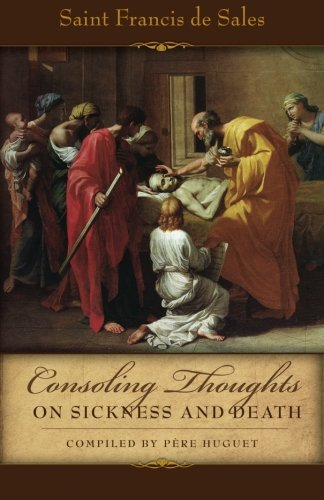 Consoling Thoughts On Sickness and Death (Consoling Thoughts of St. Francis de ()
